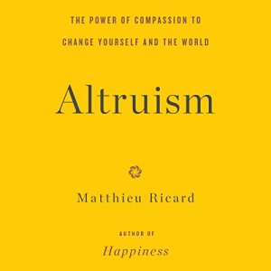 Altruism Audiobook By Matthieu Ricard cover art