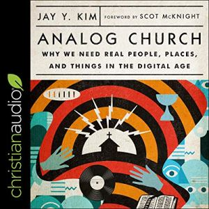 Analog Church Audiobook By Jay Y Kim, Scot McKnight - foreword cover art
