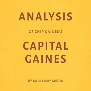 Analysis of Chip Gaines' Capital Gaines Audiobook By Milkyway Media cover art