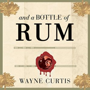 And a Bottle of Rum Audiobook By Wayne Curtis cover art