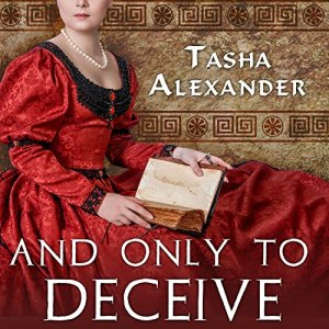 And Only to Deceive Audiobook By Tasha Alexander cover art