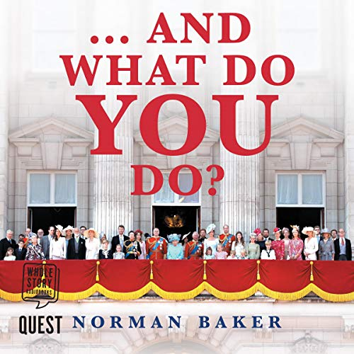 ...And What Do You Do? Audiobook By Norman Baker cover art