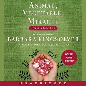 Animal, Vegetable, Miracle Audiobook By Barbara Kingsolver cover art