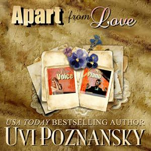 Apart from Love: Still Life with Memories, Volume 1 and 2 Audiobook By Uvi Poznansky cover art