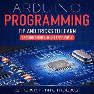 Arduino Programming Audiobook By Stuart Nicholas cover art