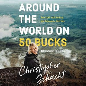 Around the World on 50 Bucks Audiobook By Christopher Schacht cover art