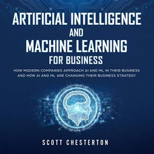 Artificial Intelligence and Machine Learning for Business Audiobook By Scott Chesterton cover art