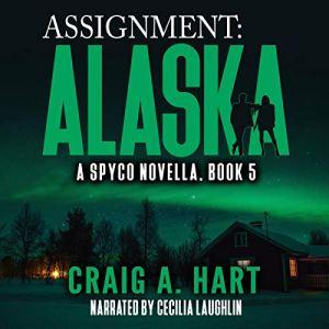 Assignment: Alaska Audiobook By Craig A. Hart cover art