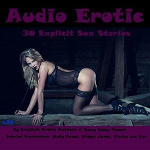 Audio Erotic: 30 Explicit Sex Stories Audiobook By Sabrina Brownstone, Molly Evans, Ginger James, Vivian Lee Fox cover art