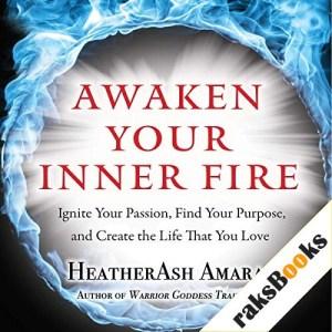 Awaken Your Inner Fire Audiobook By HeatherAsh Amara cover art
