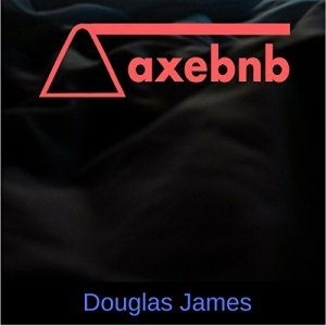 Axebnb Audiobook By Douglas James cover art