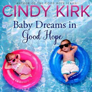Baby Dreams in Good Hope Audiobook By Cindy Kirk cover art