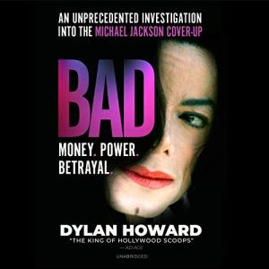 Bad: An Unprecedented Investigation into the Michael Jackson Cover-Up Audiobook By Dylan Howard cover art
