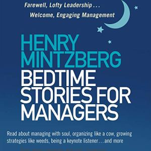 Bedtime Stories for Managers Audiobook By Henry Mintzberg cover art