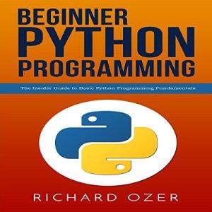 Beginner Python Programming Audiobook By Richard Ozer, Python Programming cover art