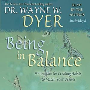 Being In Balance Audiobook By Dr. Wayne W. Dyer cover art