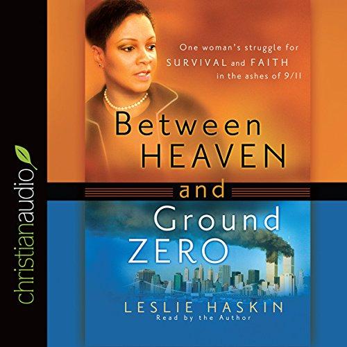 Between Heaven and Ground Zero Audiobook By Leslie Haskin cover art