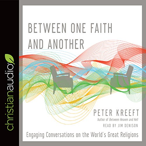 Between One Faith and Another Audiobook By Peter Kreeft cover art