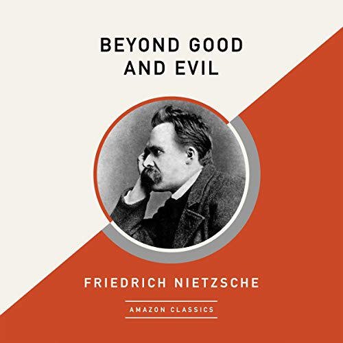 Beyond Good and Evil (AmazonClassics Edition) Audiobook By Friedrich Nietzsche cover art
