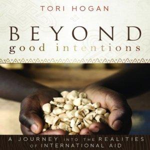 Beyond Good Intentions Audiobook By Tori Hogan cover art