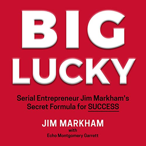 Big Lucky Audiobook By Jim Markham, Echo Garrett cover art