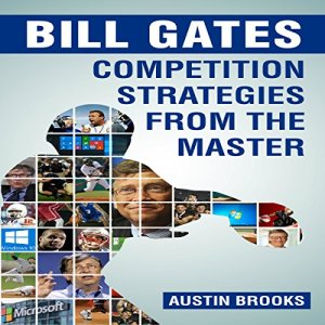Bill Gates: Competition Strategies from the Master Audiobook By Austin Brooks cover art