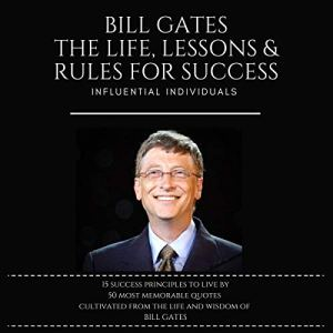 Bill Gates: The Life, Lessons & Rules for Success Audiobook By Influential Individuals cover art