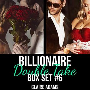 Billionaire Double Take Box Set 6 Audiobook By Claire Adams cover art
