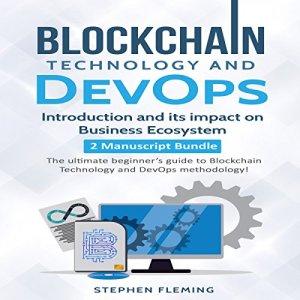 Blockchain Technology and DevOps Audiobook By Stephen Fleming cover art