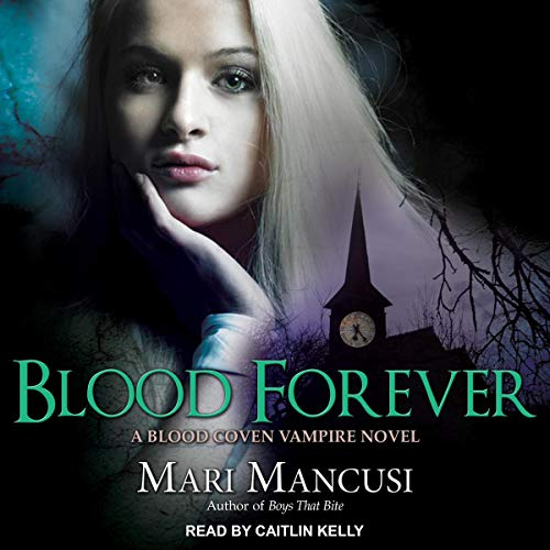 Blood Forever: A Blood Coven Vampire Novel Audiobook By Mari Mancusi cover art
