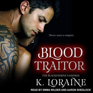 Blood Traitor Audiobook By K. Loraine cover art