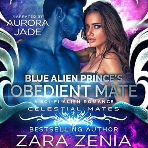 Blue Alien Prince's Obedient Mate Audiobook By Zara Zenia cover art