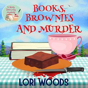 Books, Brownies and Murder Audiobook By Lori Woods cover art