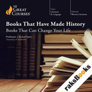 Books That Have Made History: Books That Can Change Your Life Audiobook By Rufus J. Fears, The Great Courses cover art