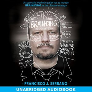 Brain-ding, the Strategy Audiobook By Francisco J. Serrano cover art