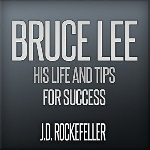 Bruce Lee: His Life and Tips for Success Audiobook By J.D. Rockefeller cover art