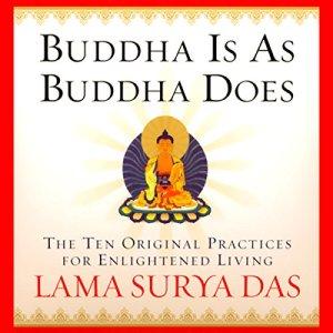Buddha is as Buddha Does Audiobook By Lama Surya Das cover art