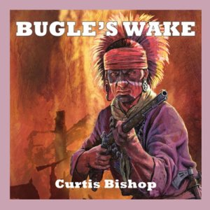Bugle's Wake Audiobook By Curtis Bishop cover art