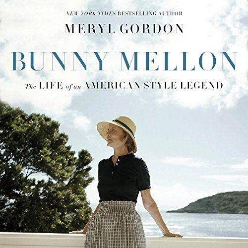 Bunny Mellon Audiobook By Meryl Gordon cover art