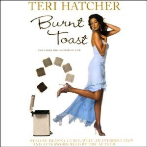Burnt Toast Audiobook By Teri Hatcher cover art