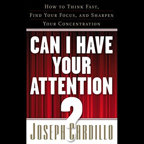 Can I Have Your Attention Audiobook By Joseph Cardillo cover art