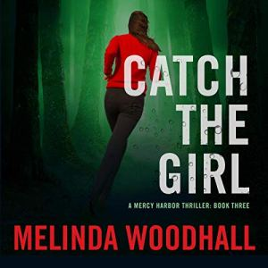 Catch the Girl Audiobook By Melinda Woodhall cover art
