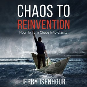 Chaos to Reinvention Audiobook By Jerry Isenhour cover art