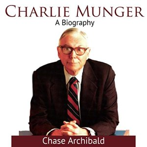 Charlie Munger: A Biography Audiobook By Chase Archibald cover art