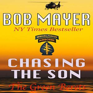 Chasing the Son Audiobook By Bob Mayer cover art