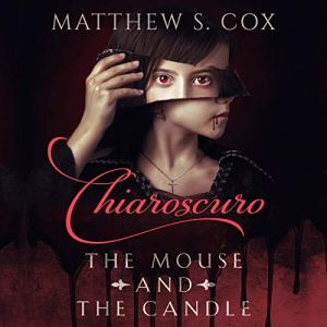 Chiaroscuro: The Mouse and the Candle Audiobook By Matthew S. Cox cover art