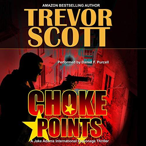 Choke Points Audiobook By Trevor Scott cover art
