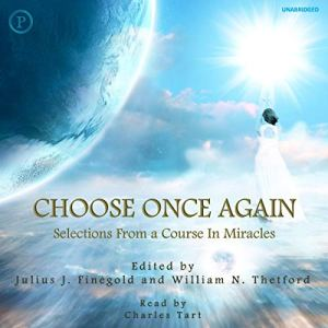 Choose Once Again Audiobook By Julius J. Finegold, William N. Thetford cover art