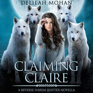 Claiming Claire Audiobook By Delilah Mohan cover art