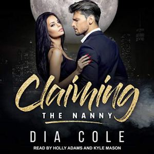Claiming the Nanny Audiobook By Dia Cole cover art